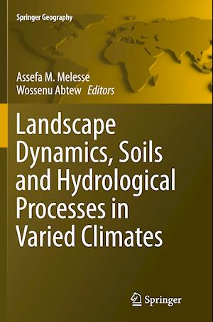 Bog, paperback Landscape Dynamics, Soils and Hydrological Processes in Varied Climates af Assefa Melesse