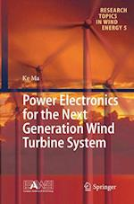 Power Electronics for the Next Generation Wind Turbine System (Research Topics in Wind Energy, nr. 5)