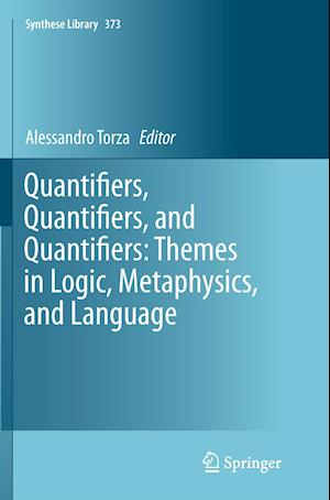 Quantifiers, Quantifiers, and Quantifiers: Themes in Logic, Metaphysics, and Language