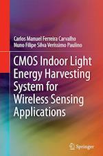 CMOS Indoor Light Energy Harvesting System for Wireless Sensing Applications