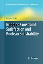 Bridging Constraint Satisfaction and Boolean Satisfiability (Artificial Intelligence Foundations Theory and Algorithms)