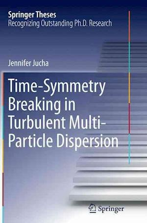 Bog, hæftet Time-Symmetry Breaking in Turbulent Multi-Particle Dispersion af Jennifer Jucha
