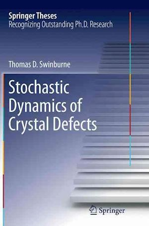 Bog, paperback Stochastic Dynamics of Crystal Defects af Thomas Swinburne