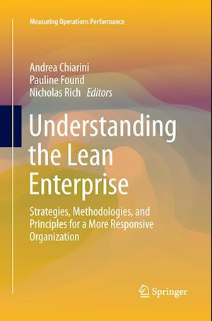 Understanding the Lean Enterprise : Strategies, Methodologies, and Principles for a More Responsive Organization