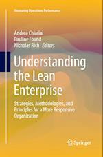 Understanding the Lean Enterprise : Strategies, Methodologies, and Principles for a More Responsive Organization