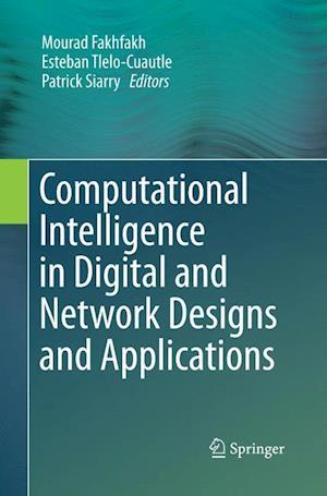 Bog, paperback Computational Intelligence in Digital and Network Designs and Applications af Mourad Fakhfakh