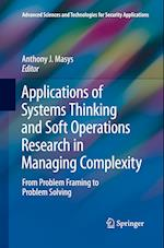 Applications of Systems Thinking and Soft Operations Research in Managing Complexity (Advanced Sciences And Technologies for Security Applications)