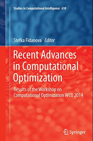 Recent Advances in Computational Optimization : Results of the Workshop on Computational Optimization WCO 2014