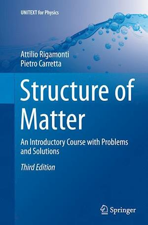 Bog, hæftet Structure of Matter : An Introductory Course with Problems and Solutions af Attilio Rigamonti, Pietro Carretta