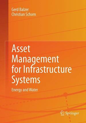 Asset Management for Infrastructure Systems : Energy and Water