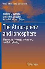 The Atmosphere and Ionosphere (Physics of Earth and Space Environments)