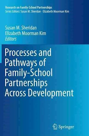 Bog, hæftet Processes and Pathways of Family-School Partnerships Across Development