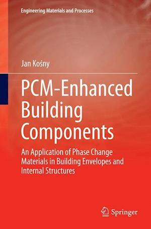 Bog, hæftet PCM-Enhanced Building Components : An Application of Phase Change Materials in Building Envelopes and Internal Structures af Jan Kosny