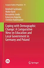 Coping with Demographic Change: A Comparative View on Education and Local Government in Germany and Poland af Reinhold Sackmann, Walter Bartl, Bernadette Jonda