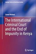 The International Criminal Court and the End of Impunity in Kenya (Springer Series in Transitional Justice)