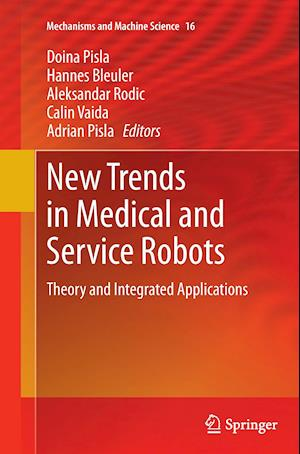 New Trends in Medical and Service Robots : Theory and Integrated Applications