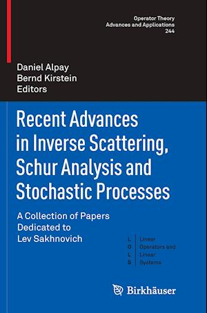 Bog, hæftet Recent Advances in Inverse Scattering, Schur Analysis and Stochastic Processes : A Collection of Papers Dedicated to Lev Sakhnovich