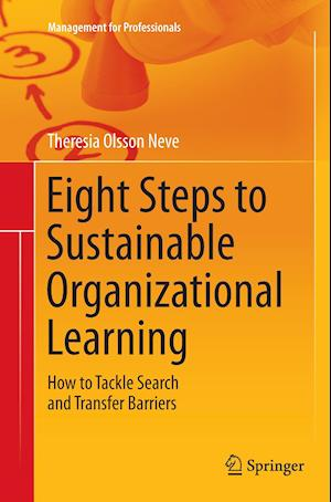Bog, hæftet Eight Steps to Sustainable Organizational Learning : How to Tackle Search and Transfer Barriers af Theresia Olsson Neve
