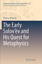 The Early Solov'ev and His Quest for Metaphysics af Thomas Nemeth