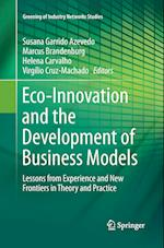 Eco-Innovation and the Development of Business Models (Greening of Industry Networks Studies, nr. 2)
