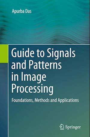 Bog, paperback Guide to Signals and Patterns in Image Processing af Apurba Das