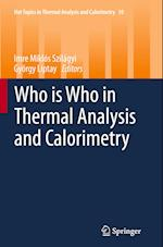 Who is Who in Thermal Analysis and Calorimetry (Hot Topics in Thermal Analysis and Calorimetry, nr. 10)