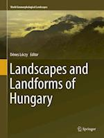 Landscapes and Landforms of Hungary (World Geomorphological Landscapes)