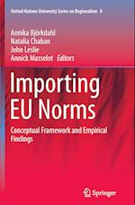 Importing EU Norms (United Nations University Series on Regionalism, nr. 8)