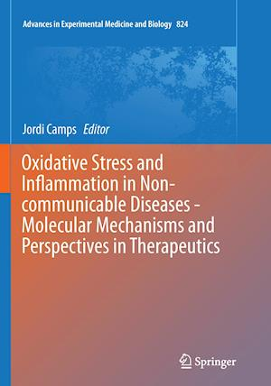 Oxidative Stress and Inflammation in Non-communicable Diseases - Molecular Mechanisms and Perspectives in Therapeutics