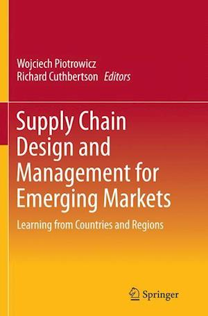 Bog, hæftet Supply Chain Design and Management for Emerging Markets : Learning from Countries and Regions
