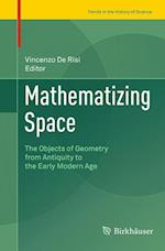 Mathematizing Space (Trends in the History of Science)