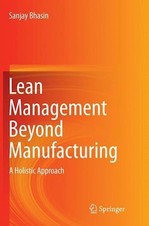 Bog, paperback Lean Management Beyond Manufacturing af Sanjay Bhasin