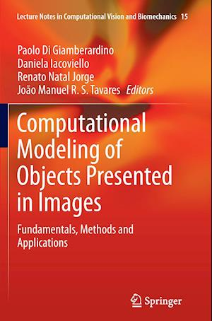 Computational Modeling of Objects Presented in Images : Fundamentals, Methods and Applications