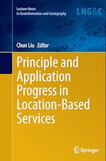 Principle and Application Progress in Location-Based Services (Lecture Notes in Geoinformation And Cartography)