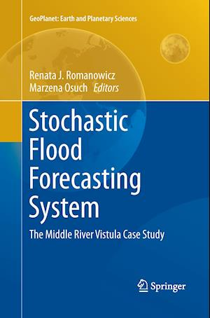 Stochastic Flood Forecasting System : The Middle River Vistula Case Study