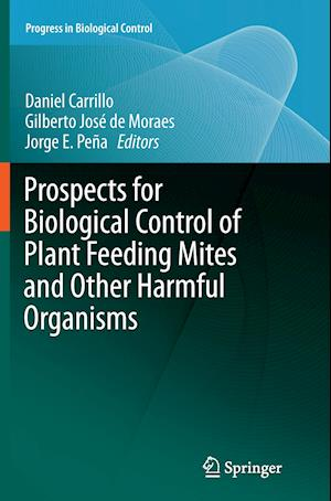 Bog, paperback Prospects for Biological Control of Plant Feeding Mites and Other Harmful Organisms af Daniel Carrillo