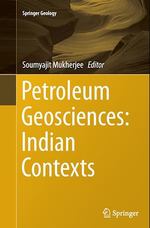 Bog, paperback Petroleum Geosciences: Indian Contexts af Soumyajit Mukherjee