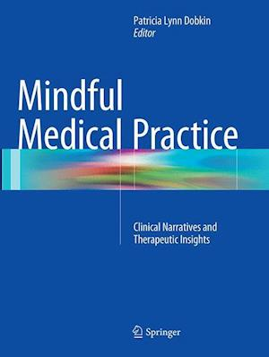 Bog, hæftet Mindful Medical Practice : Clinical Narratives and Therapeutic Insights