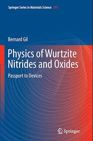 Physics of Wurtzite Nitrides and Oxides : Passport to Devices