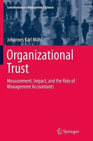 Organizational Trust : Measurement, Impact, and the Role of Management Accountants