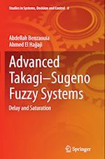 Advanced Takagi-Sugeno Fuzzy Systems af Abdellah Benzaouia