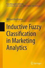 Inductive Fuzzy Classification in Marketing Analytics (Fuzzy Management Methods)