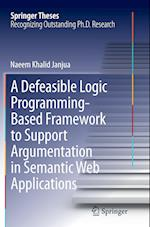 A Defeasible Logic Programming-Based Framework to Support Argumentation in Semantic Web Applications (Springer Theses)