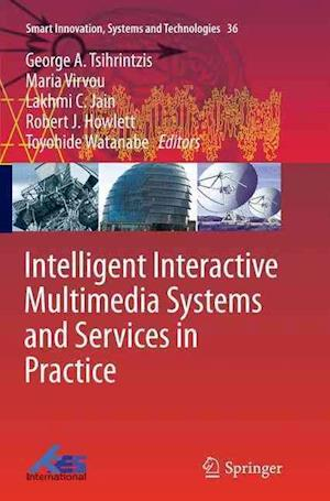 Bog, paperback Intelligent Interactive Multimedia Systems and Services in Practice af George A. Tsihrintzis