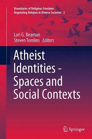 Atheist Identities - Spaces and Social Contexts