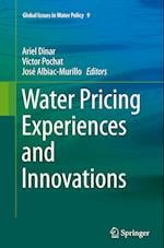 Water Pricing Experiences and Innovations (Global Issues in Water Policy, nr. 9)