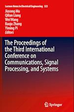 The Proceedings of the Third International Conference on Communications, Signal Processing, and Systems (Lecture Notes in Electrical Engineering, nr. 322)