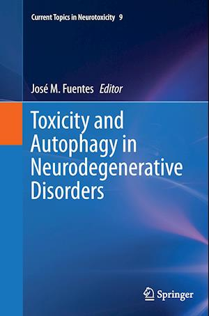 Bog, paperback Toxicity and Autophagy in Neurodegenerative Disorders af Jose M. Fuentes