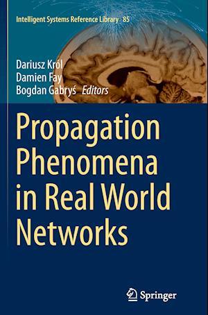 Propagation Phenomena in Real World Networks