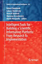 Intelligent Tools for Building a Scientific Information Platform: From Research to Implementation (Studies in Computational Intelligence, nr. 541)